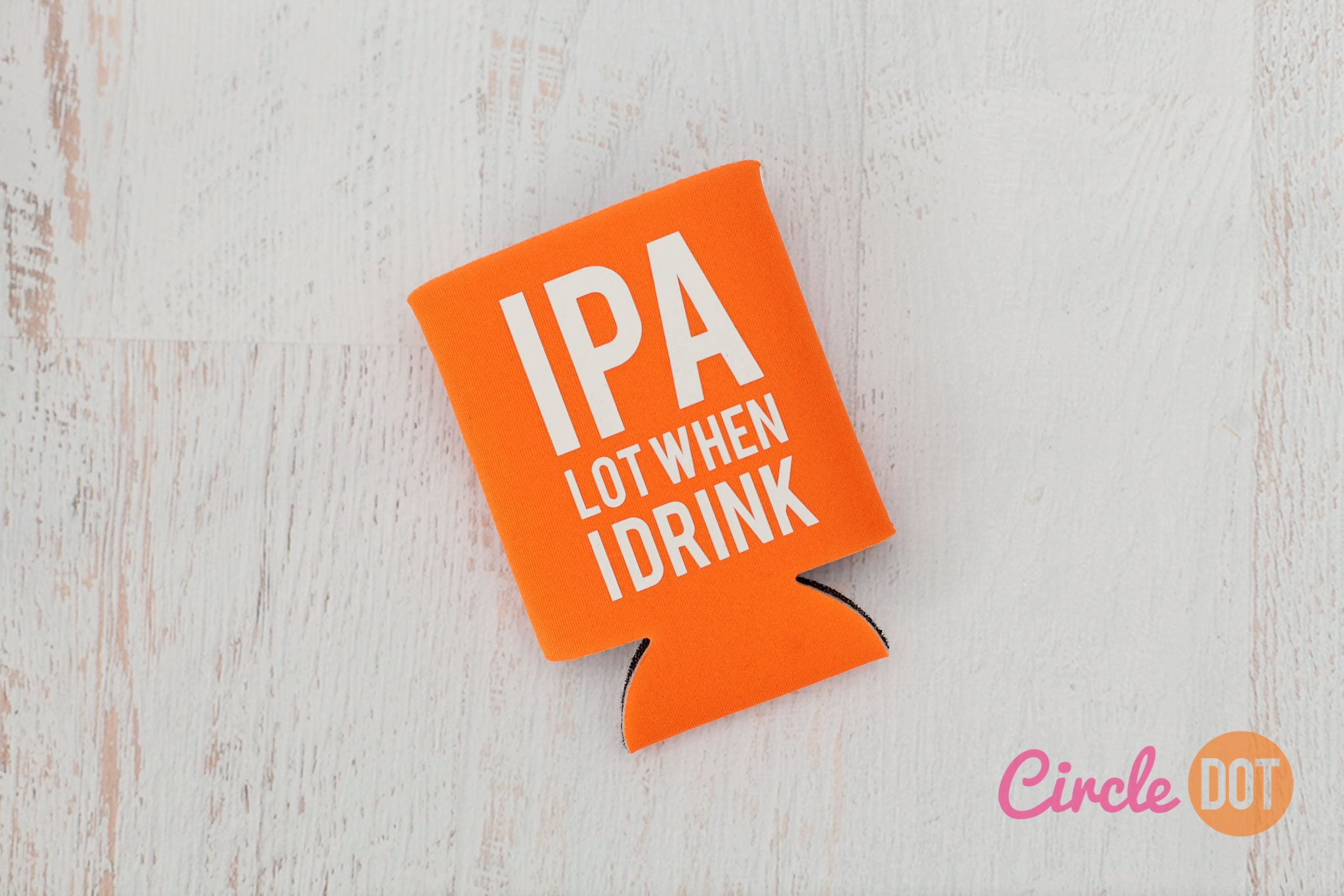 IPA Lot When I Drink Can KOOZIE® Personalized Beer/Soda Can