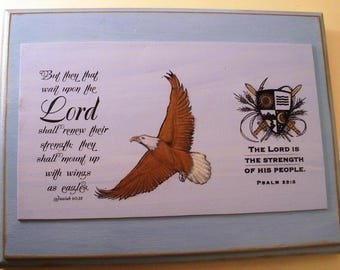 Christian Verse Plaque. But they that wait upon the Lord shall renew their strength, they shall mount up with wings as eagles.  Isaiah 40:31