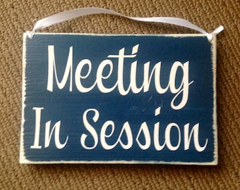 meeting in session door sign 10x8 meditation in session choose color custom rustic shabby meeting in session door sign