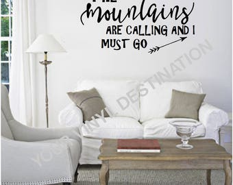 The Mountains Are Calling And I Must Go Wall Decal