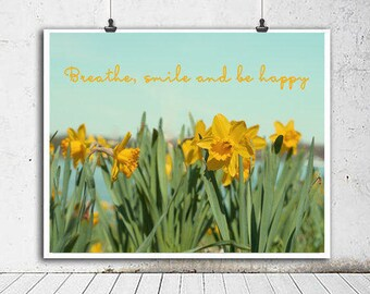 Yellow flowers Daffodil photography, breathe happiness inspirational her quote, teen room girls nursery decor, bedroom wall art, mint green