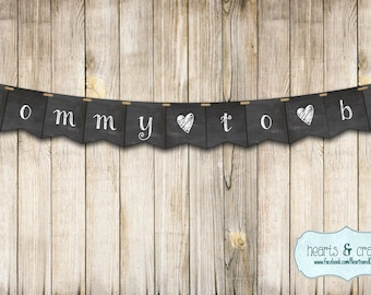 Chalkboard Mommy to Be Banner / Baby Shower Banner / Chalkboard Style / Print-Your-Own - FILE to PRINT Instant Download DIY