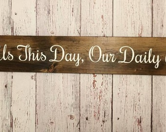 Give Us This Day Our Daily Bread Wood Sign - Kitchen Wood Sign - Lords Prayer Sign - Matthew 6:11 - Dining Room Wall Decor