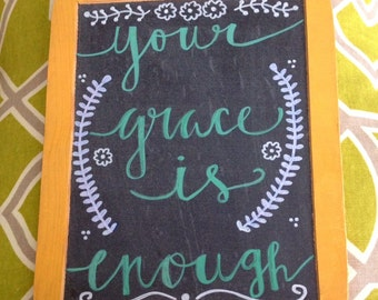 Your Grace is Enough Hand Lettered Small Double Sided Chalkboard