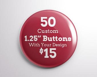 "50 1.25"" Custom Pinback Buttons"