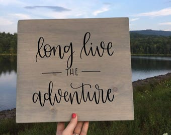 Long Live The Adventure - Wood Sign