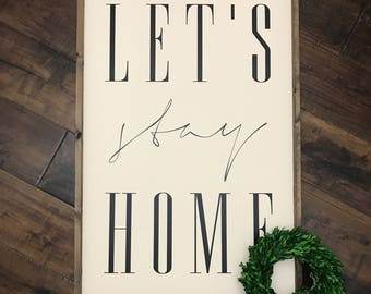 XL Lets Stay Home Sign | Wood Sign | Farmhouse Style | Farmhouse Decor | Farmhouse Sign | Fixer Upper Style | Homebodies Sign | Gift for Her