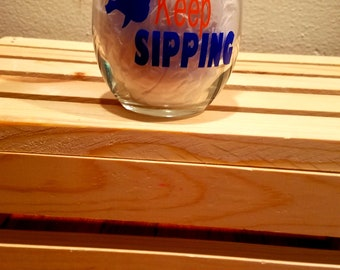 Just Keep Sipping Stemless Wine Glass