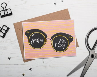 Valentine's Card, Birthday card, Screen Printed Greetings Card, You're so cool, film quote, Cool Sunglasses, True Romance