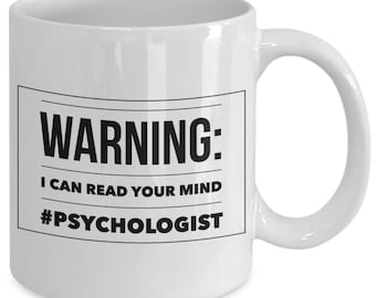 Psychologist mug - i can read your mind - coffee tea cup gift