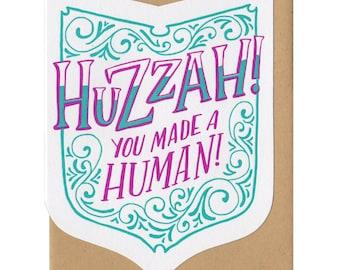 Huzzah! You Made A Human! Baby Greeting Card