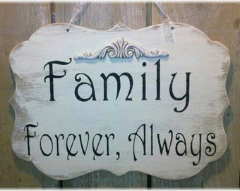 Family Forever, Always White Shabby Chic Wood Sign Custom