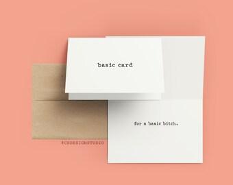 Basic B*tch Greeting Card - Humor Greeting Card