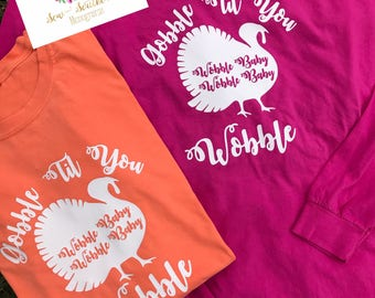 Thanksgiving Turkey, Gobble till you Wobble- Comfort Colors long sleeve tee