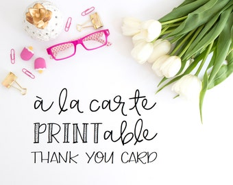 Printable Thank You Card, A La Carte Thank You Card, A La Carte Printable Thank You Card