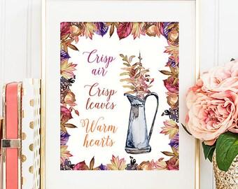 Crisp Air Leaves Warm Hearts - 8x10 Fall Printable Art, Autumn Decor, Seasonal Print, Seasonal Decor, Seasonal Wall Art