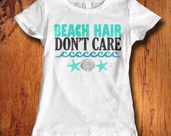 Womens Tshirt, Beach Hair Don't Care tsrhit, beach shirt, beach hair tshirt, beach babe shirt, for her, christmas gift, stocking stuffer