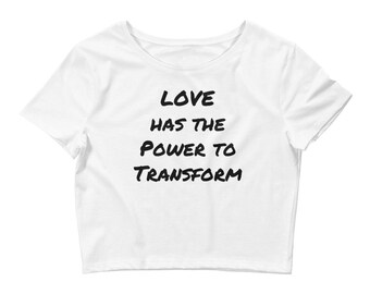 Love has the Power to Transform Women's Crop Tee