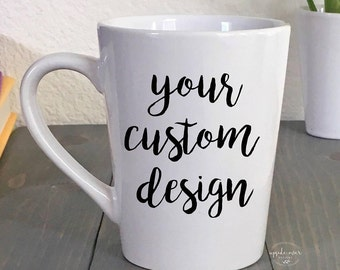 Coffee Mug - Personalized Mugs - Custom Coffee Mug - Custom Logo Mugs - Large Coffee Mug - Custom Quote - Design your own