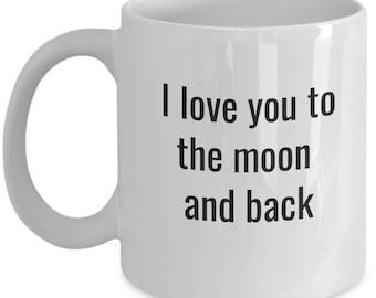 love you to the moon and back, i love you mug, love you mug, love you so much mug, coffee mug, hot chocolate mug, ceramic coffee cup