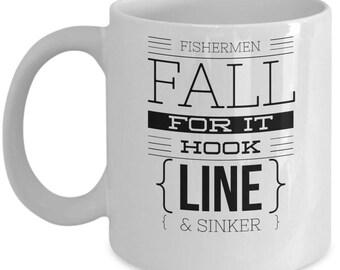 Hook Line & Sinker Funny Coffee Mug