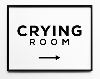 Funny Quotes, Crying Room Print, Nursery Decor, Typography Art, Minimal Wall Art, Black and White, Scandinavian Posters