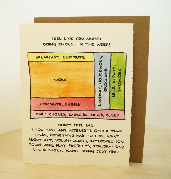 Feel Like You Aren't Doing Enough In The Week? Cute greeting card, for sentiment, sympathy, & support. Made in Toronto, Canada