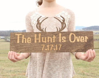 The Hunt Is Over Wedding Engagement Photo Prop Save The Date Sign Country Wedding
