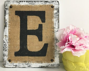 Distressed Letter E or custom, Burlap Monogram SIGN, NAME, shabby chic, gift, northern design, western rustic, engagement, wedding love sign