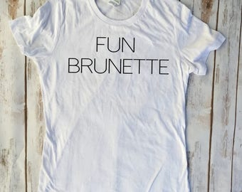 Fun Brunette, funny shirts, brunette shirt, brunettes do it better,brunette tshirt, brunettes, smart blonde, joke tee, gift for her,