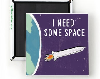 I Need Some Space; Funny Magnet; Cosmos; Science; Space; Rocketship; Psychology Humor; STEM humor; Comic Art;