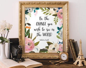 Be The Change You Wish To See In The World Printable, Mahatma Gandhi Quote, 8x10 Printable, Instant Download