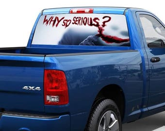 Why So Serious Rear Window Wrap Graphic Decal Sticker Truck SUV RAM Tundra F150