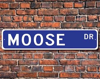 Moose, Moose Gift, Moose Sign, Moose decor, Moose lover, elk, lodge members, forest animal, Custom Street Sign, Quality Metal Sign