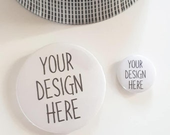 Custom badges. Design your own badge. Personalised badges. 58mm custom badge. 25mm custom badge. Your design on a badge.