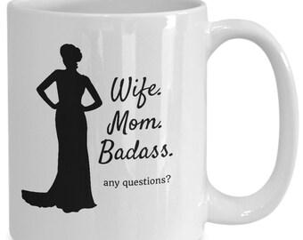 Wife. Mom. Badass. Coffee Mug, Gift from Son, Daughter, Husband, Mother's Day, Birthday Gift, Sister, Friend, BFF,  Sassy Funny Mom Mug
