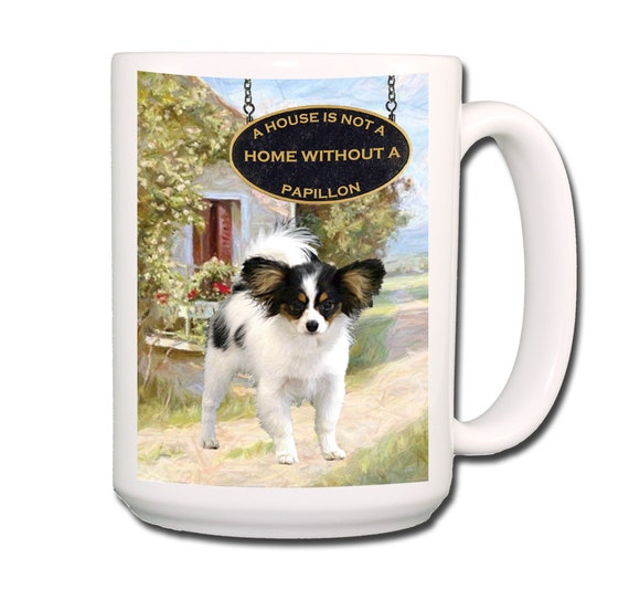 Papillon a House is Not a Home Large 15 oz Coffee Mug