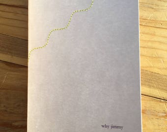 Why Jimmy, short story in handmade chapbook