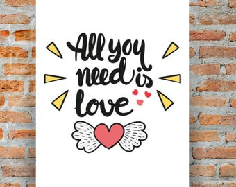 All You Need Is Love Inspirational Quote A4 Art Print