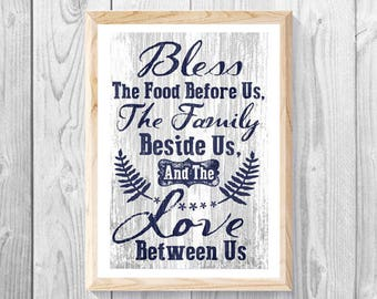 Bless the food before us, The family beside us, And the love between us, Blessing, Kitchen prayer, Family prayer.