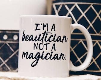 I'M A BEAUTICIAN Coffee Mug