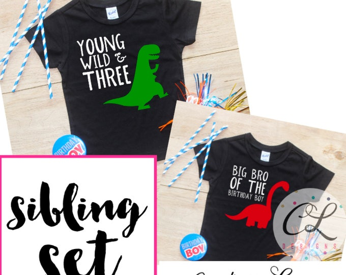 Birthday Boy Sibling Set / Young Wild Three Dinosaur Shirt Big Brother Birthday Boy Shirt Set Little Bro Birthday Party Bodysuit Dino 252