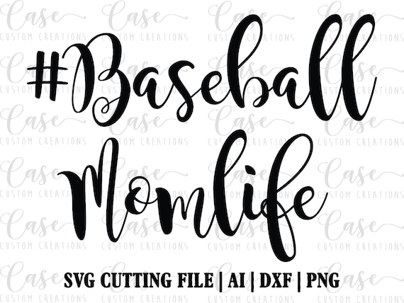 Baseball Mom Life SVG Cutting File Ai Dxf and Png Instant
