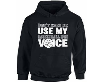 Basketball Mom Voice Hoodie  Hooded Sweatshirt Sport Mom Mothers Day Gift Basketball Team Mom