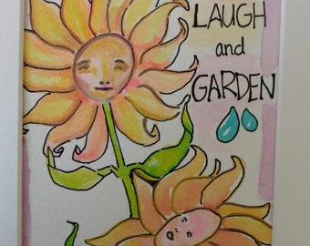 Original Watercolor-Flowers-Live Laugh and Garden-Gardener-Sun Flowers-Spring-One of a Kind-Inspirational-Fun