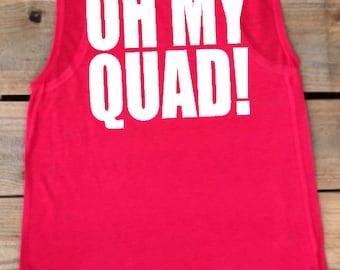 Oh my quad, muscle tank, women's tank, workout tank, tank, muscle shirt