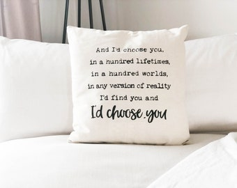 I'd Choose You throw pillow cover | anniversary gift | Bridal gift | wedding gift | mr and mrs. | Hubby and Wifey | i'd choose you quote