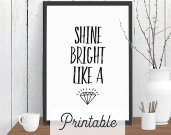 Shine Bright Like a Diamond Quote PRINTABLE, Motivational Wall Art, Room Decor, Poster, Gift for Her