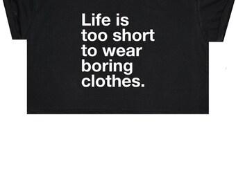 Boring Clothes Crop Top T Shirt Tee Womens Girl Funny Fun Tumblr Hipster Swag Grunge Kale Goth Punk New Retro Vtg Fashion Indie Boho Life