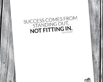 Success Comes From Standing Out, Not Fitting In – Don Draper Quote – Digital File – 8x10